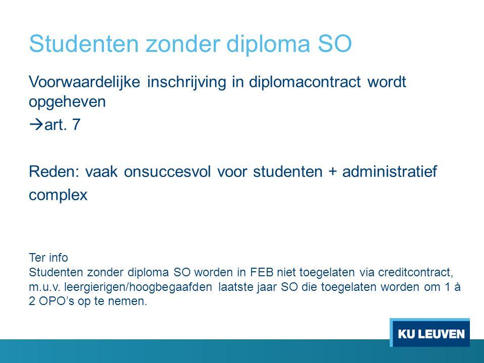 Studenten zonder diploma SO Voorwaardelijke inschrijving in diplomacontract wordt opgeheven  art.