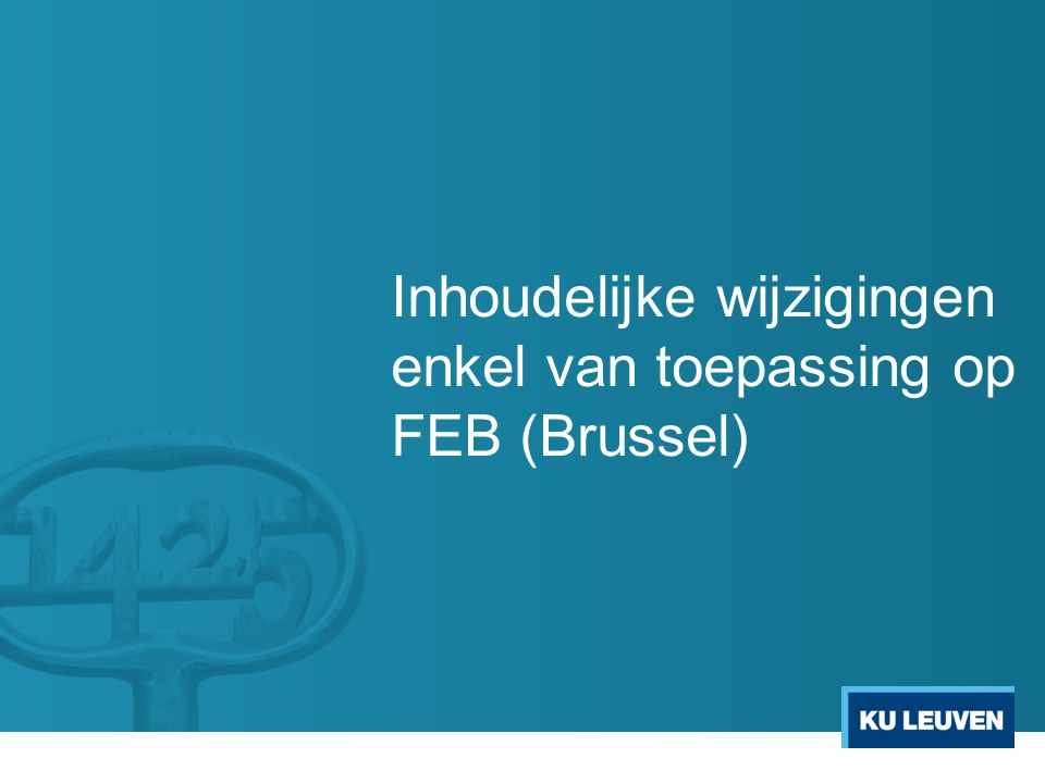 Inhoudelijke wijzigingen enkel van toepassing op FEB (Brussel)