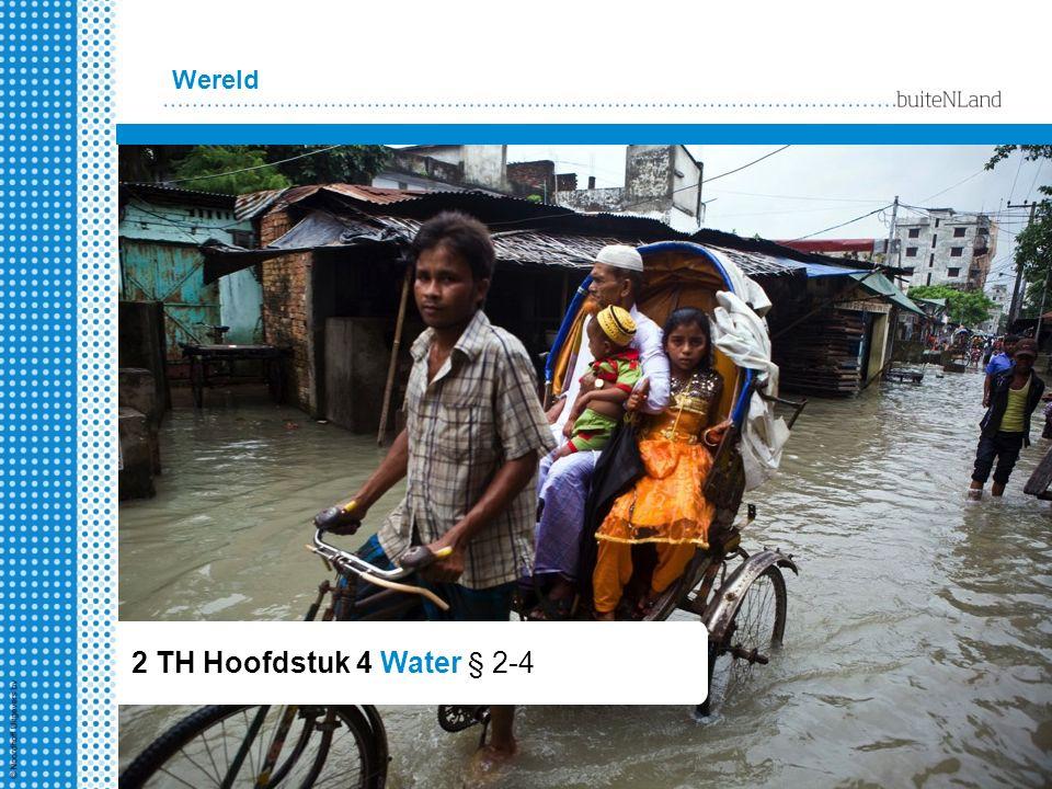 2 TH Hoofdstuk 4 Water § 2-4 Wereld