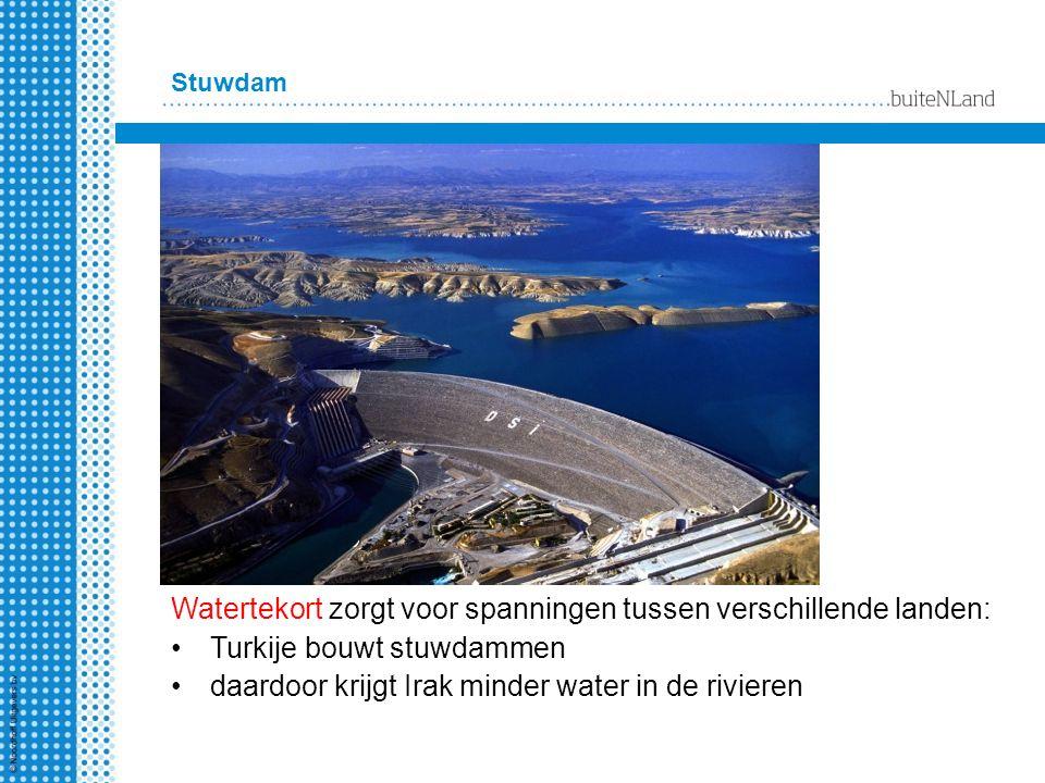 Watertekort zorgt voor spanningen tussen verschillende landen: Turkije bouwt stuwdammen daardoor krijgt Irak minder water in de rivieren Stuwdam