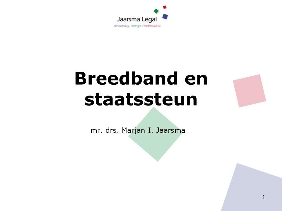 Breedband en staatssteun mr. drs. Marjan I. Jaarsma 1