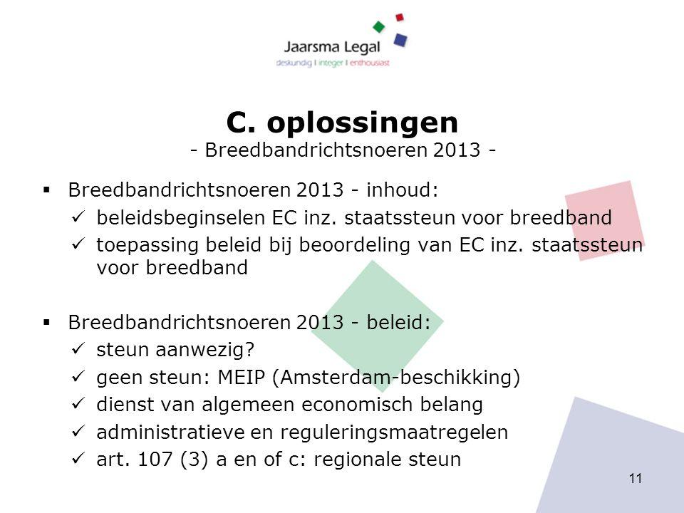 C. oplossingen - Breedbandrichtsnoeren 2013 -  Breedbandrichtsnoeren 2013 - inhoud: beleidsbeginselen EC inz. staatssteun voor breedband toepassing b