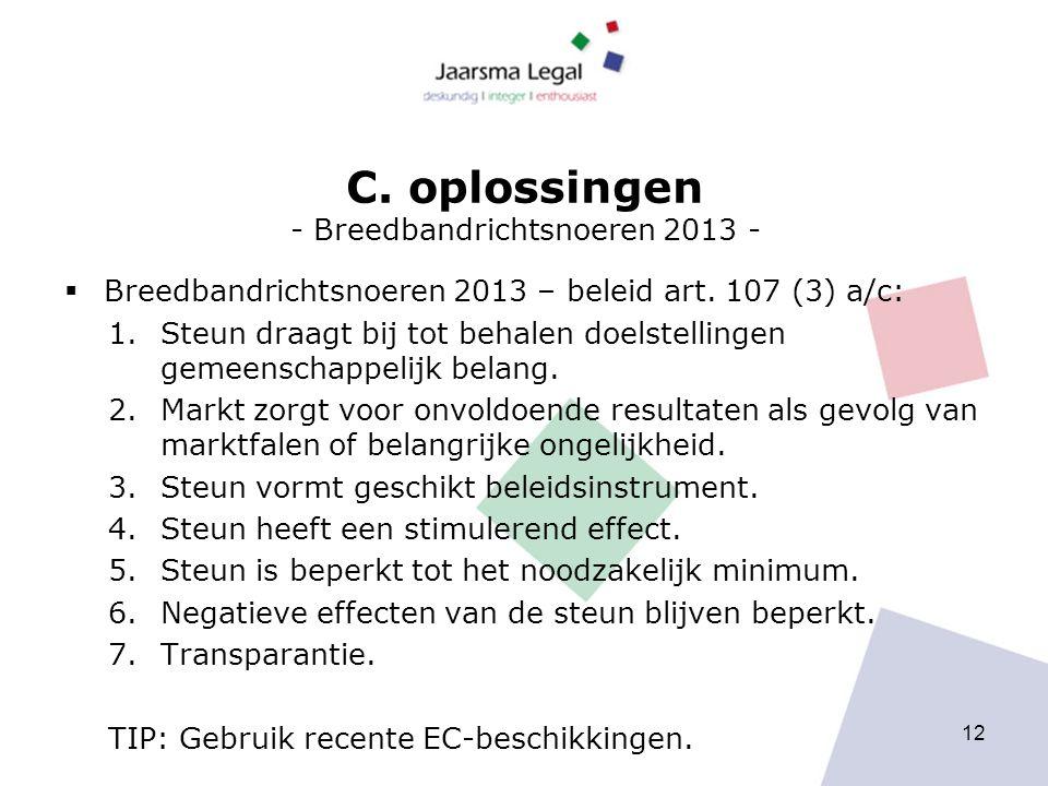 C. oplossingen - Breedbandrichtsnoeren 2013 -  Breedbandrichtsnoeren 2013 – beleid art. 107 (3) a/c: 1.Steun draagt bij tot behalen doelstellingen ge