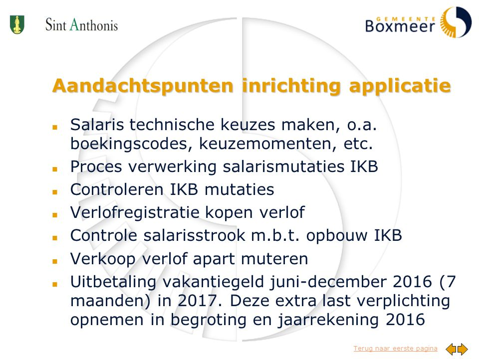 Terug naar eerste pagina Aandachtspunten inrichting applicatie n Salaris technische keuzes maken, o.a.