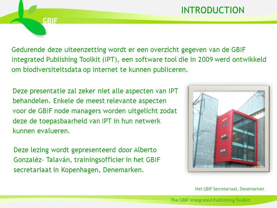 INTRODUCTION Gedurende deze uiteenzetting wordt er een overzicht gegeven van de GBIF Integrated Publishing Toolkit (IPT), een software tool die in 2009 werd ontwikkeld om biodiversiteitsdata op internet te kunnen publiceren.