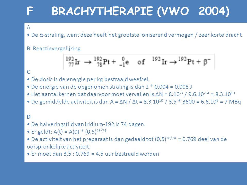 C De dosis is de energie per kg bestraald weefsel. De energie van de opgenomen straling is dan 2 * 0,004 = 0,008 J Het aantal kernen dat daarvoor moet