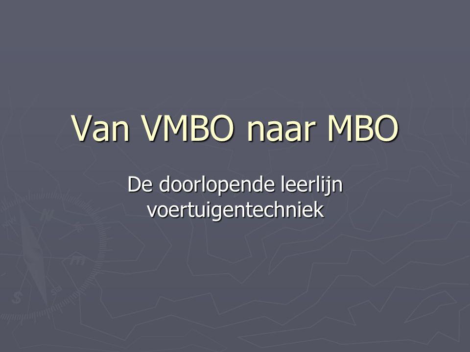 Van VMBO naar MBO De doorlopende leerlijn voertuigentechniek