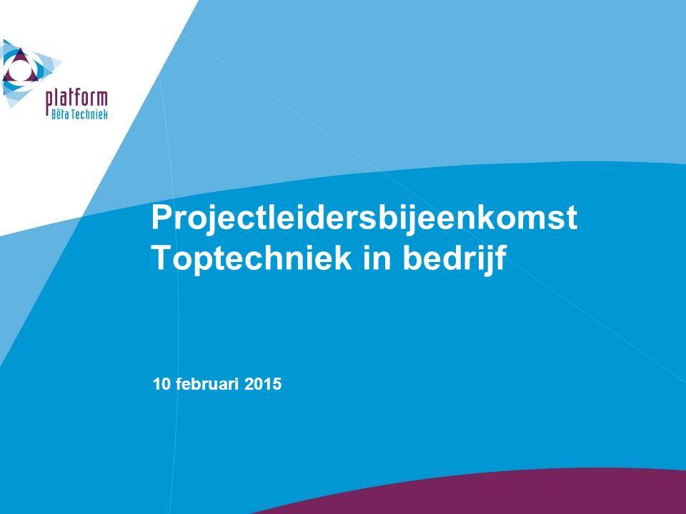 Projectleidersbijeenkomst Toptechniek in bedrijf 10 februari 2015