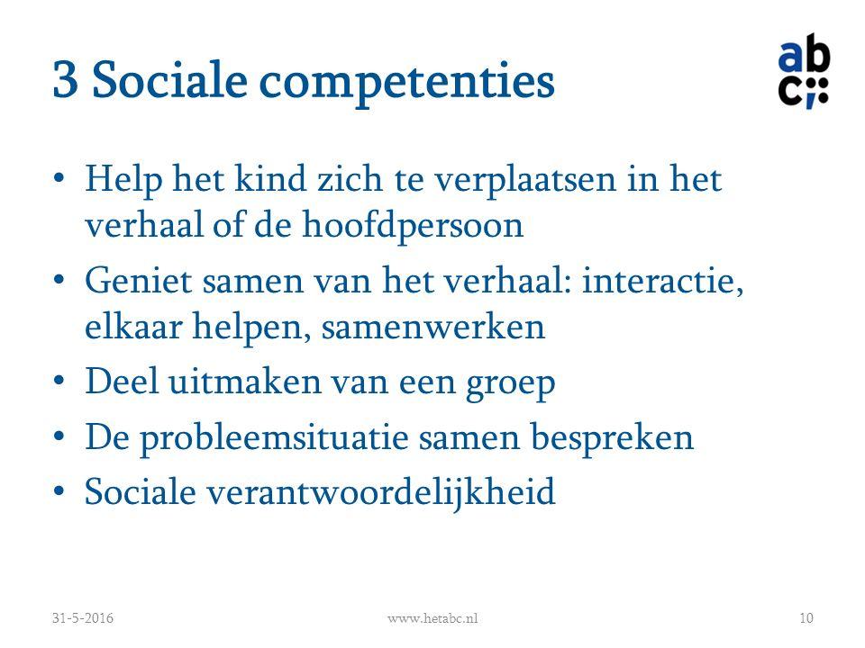 3 Sociale competenties Help het kind zich te verplaatsen in het verhaal of de hoofdpersoon Geniet samen van het verhaal: interactie, elkaar helpen, sa