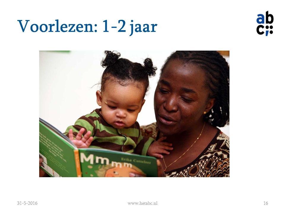 Voorlezen: 1-2 jaar 31-5-2016www.hetabc.nl16