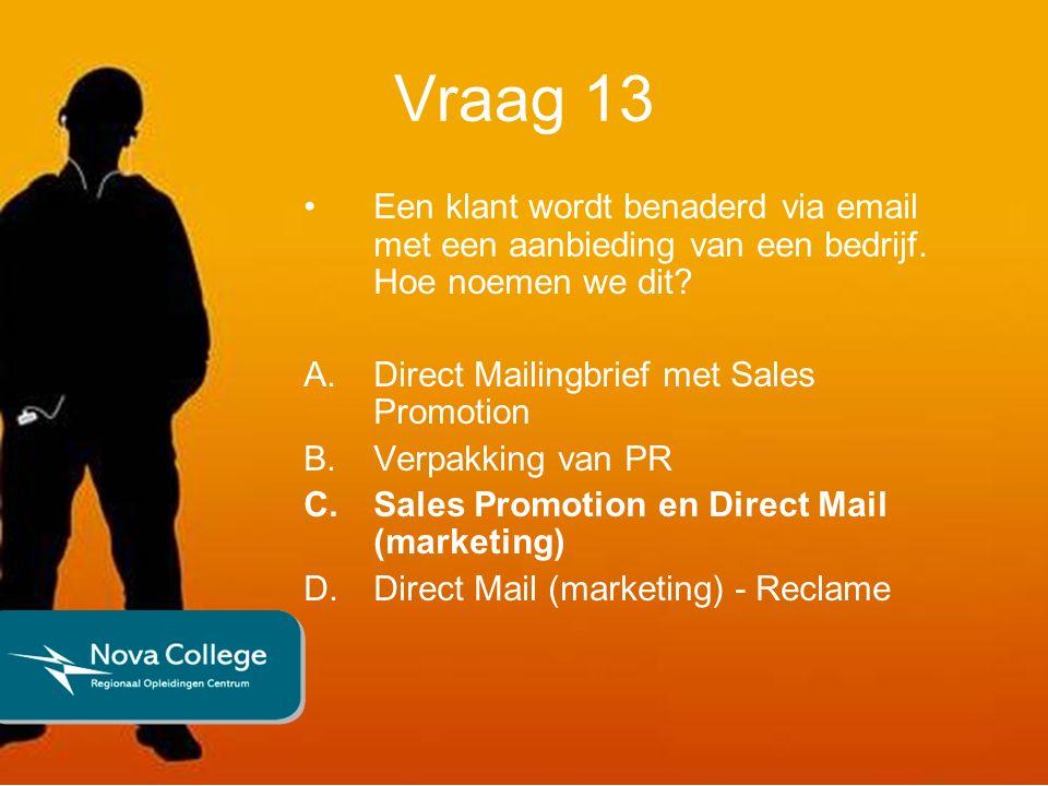 Vraag 13 Een klant wordt benaderd via email met een aanbieding van een bedrijf.