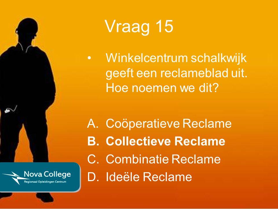 Vraag 15 Winkelcentrum schalkwijk geeft een reclameblad uit.