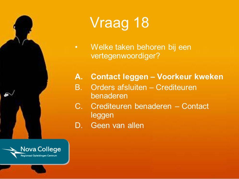 Vraag 18 Welke taken behoren bij een vertegenwoordiger.