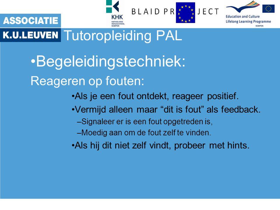 Tutoropleiding PAL Begeleidingstechniek: Reageren op fouten: Als je een fout ontdekt, reageer positief.