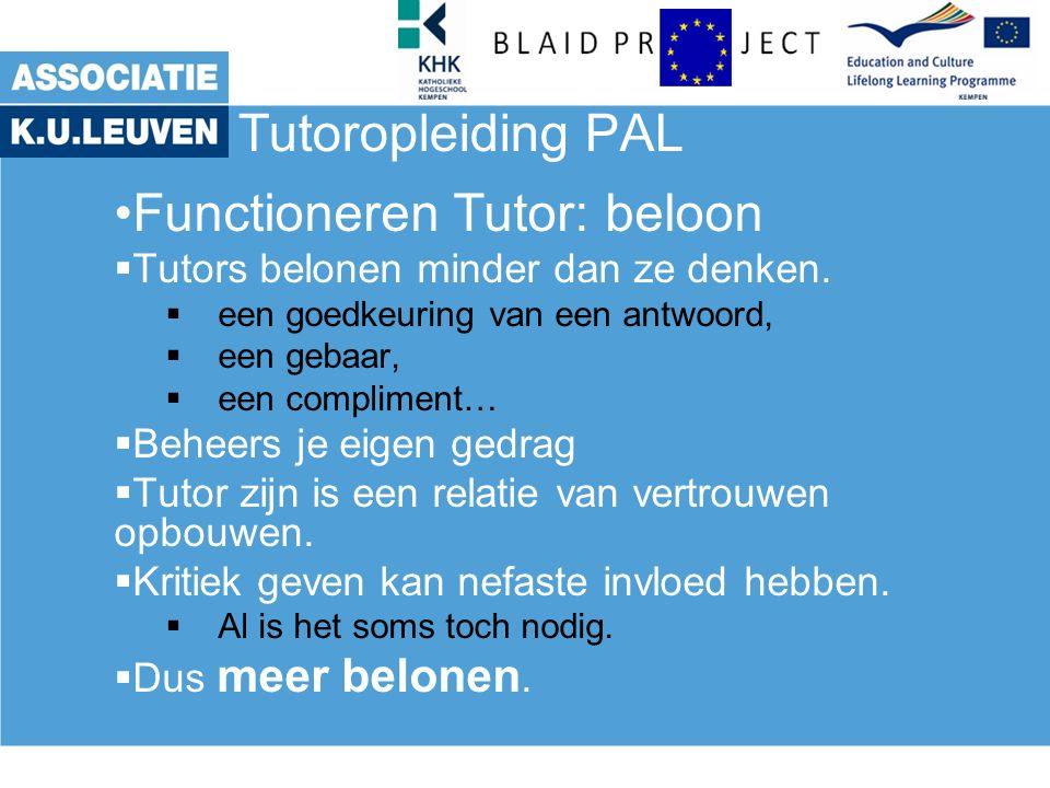 Tutoropleiding PAL Functioneren Tutor: beloon  Tutors belonen minder dan ze denken.