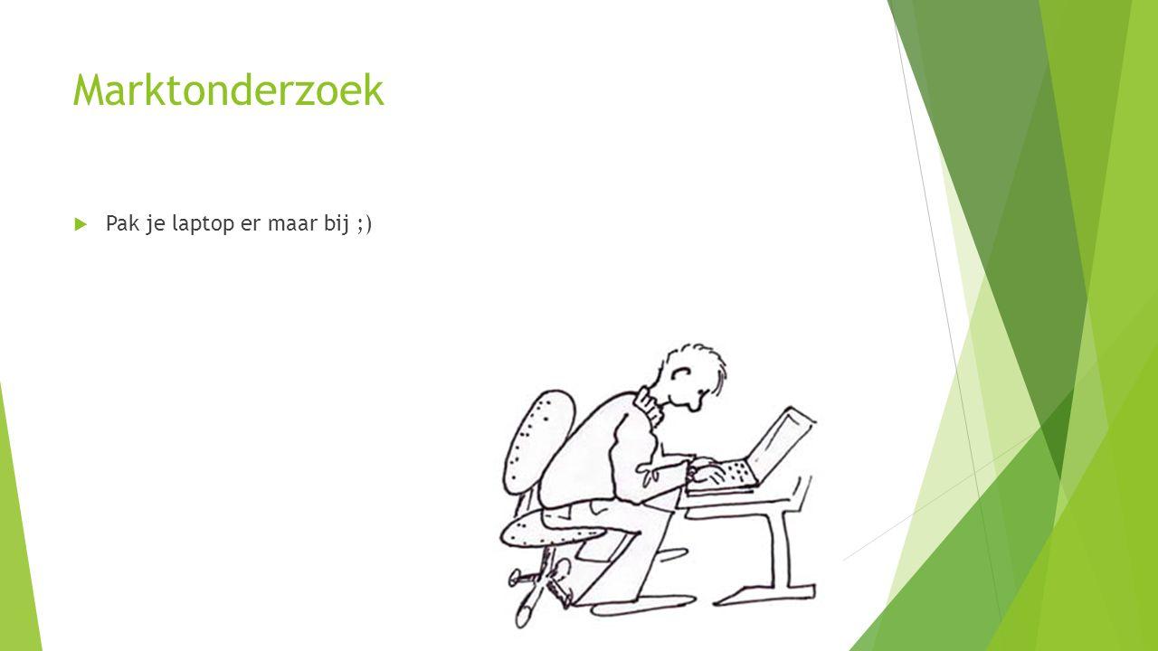 Marktonderzoek  Pak je laptop er maar bij ;)
