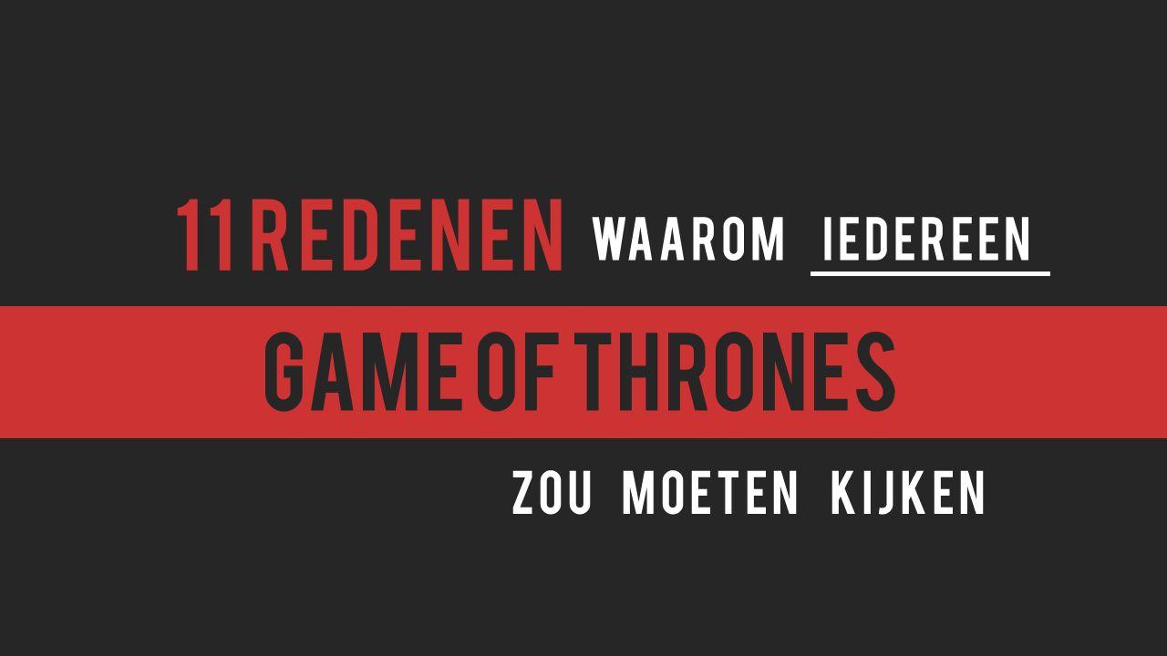Game of thrones Zou moeten kijken Waarom iedereen 11 redenen