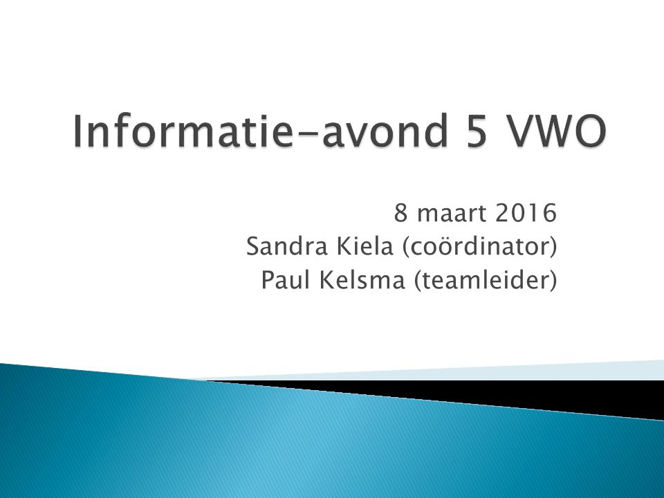 8 maart 2016 Sandra Kiela (coördinator) Paul Kelsma (teamleider)