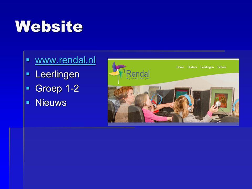 Website  www.rendal.nl www.rendal.nl  Leerlingen  Groep 1-2  Nieuws