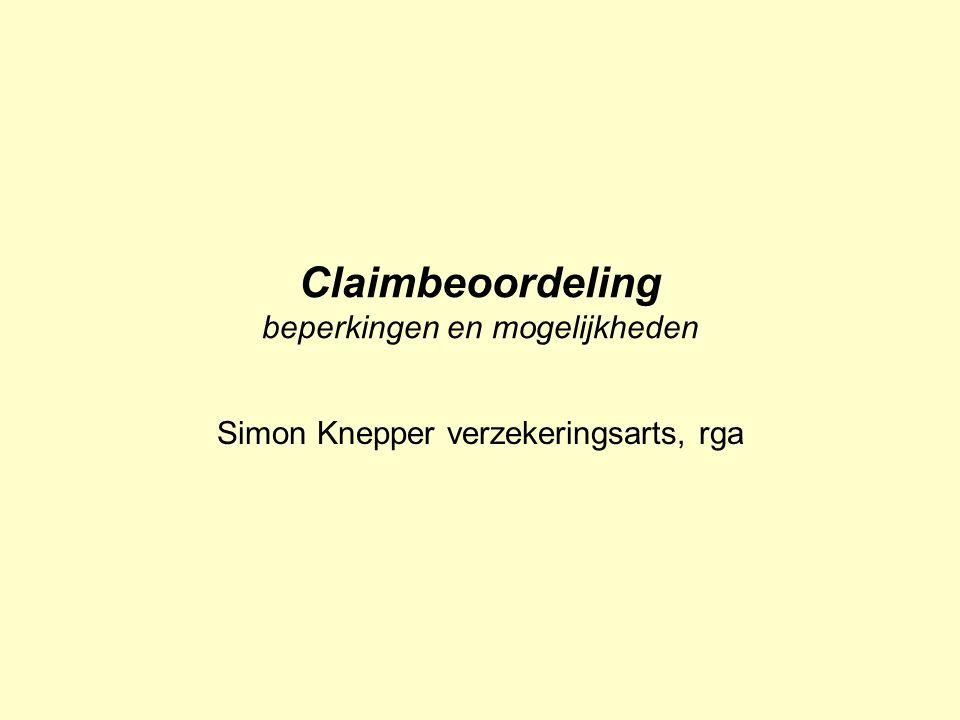 Claimbeoordeling beperkingen en mogelijkheden Simon Knepper verzekeringsarts, rga