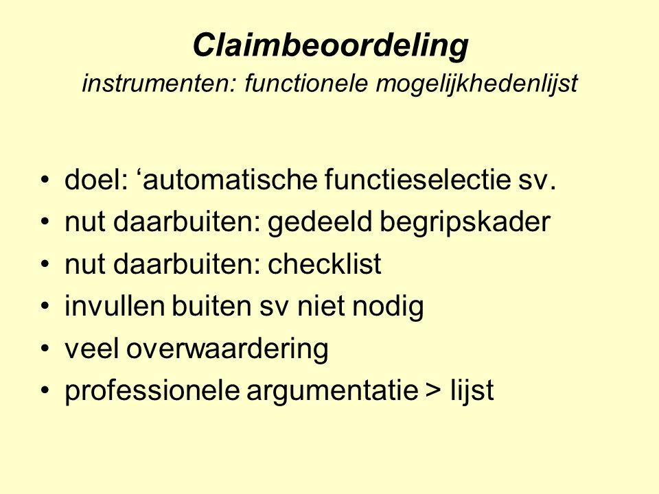 Claimbeoordeling instrumenten: functionele mogelijkhedenlijst doel: 'automatische functieselectie sv.