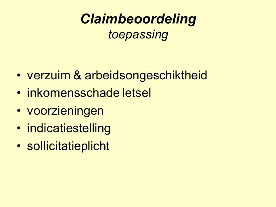 Claimbeoordeling toepassing verzuim & arbeidsongeschiktheid inkomensschade letsel voorzieningen indicatiestelling sollicitatieplicht