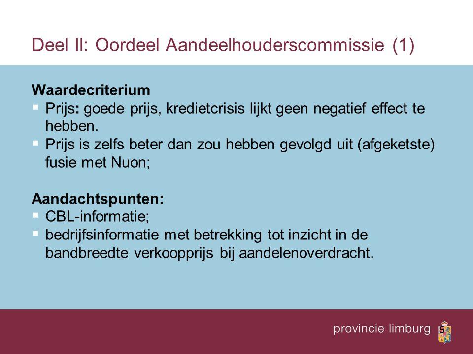 5 Deel II: Oordeel Aandeelhouderscommissie (1) Waardecriterium  Prijs: goede prijs, kredietcrisis lijkt geen negatief effect te hebben.  Prijs is ze