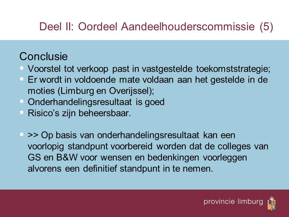 10 Deel III: Financiële effecten (1) Derde kwartaal 2009:  Opbrengst Provincie Limburg:  € 47,50 per aandeel  ruim 24 miljoen aandelen  = bijna € 1.2 miljard  Opbrengst Limburgse gemeenten:  € 47,50 per aandeel  ruim 14 miljoen aandelen  = bijna € 675 miljoen