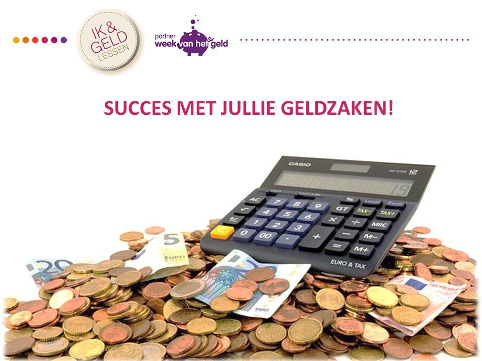 Module 2: Mijn inkomsten20 SUCCES MET JULLIE GELDZAKEN!