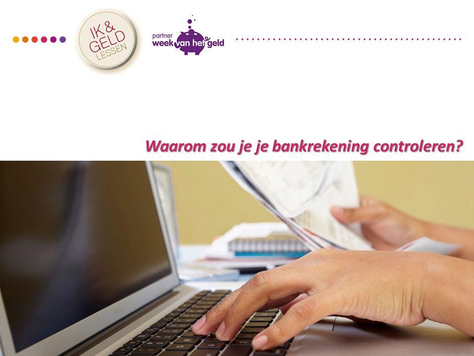 Waarom zou je je bankrekening controleren