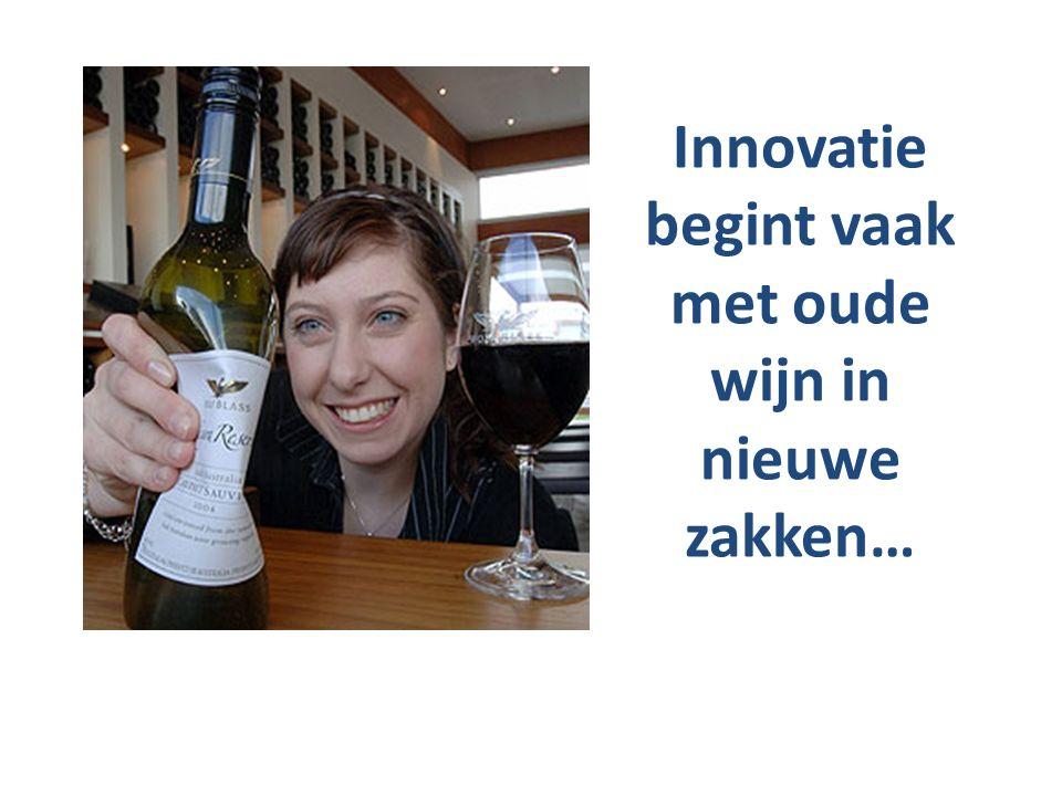 Innovatie begint vaak met oude wijn in nieuwe zakken…