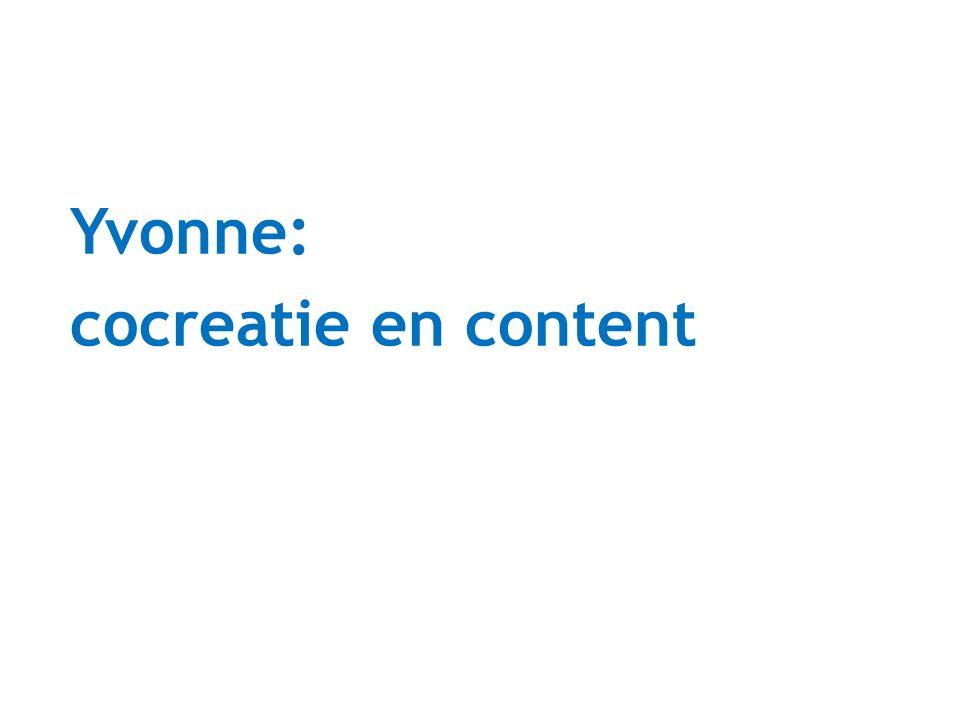 Yvonne: cocreatie en content