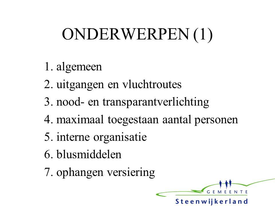 ONDERWERPEN (1) 1. algemeen 2. uitgangen en vluchtroutes 3.