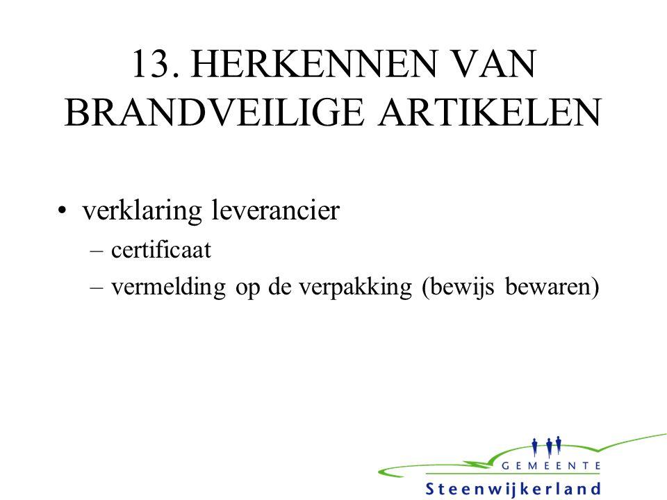 13. HERKENNEN VAN BRANDVEILIGE ARTIKELEN verklaring leverancier –certificaat –vermelding op de verpakking (bewijs bewaren)