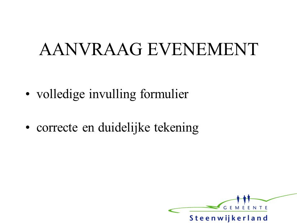 AANVRAAG EVENEMENT volledige invulling formulier correcte en duidelijke tekening