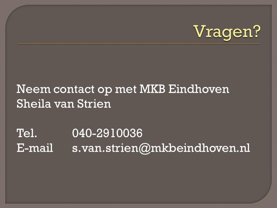 Neem contact op met MKB Eindhoven Sheila van Strien Tel.