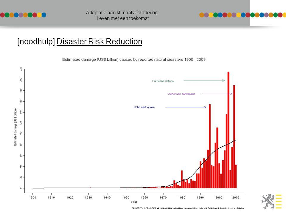 Vlaamse overheid Adaptatie aan klimaatverandering: Leven met een toekomst [noodhulp] Disaster Risk Reduction