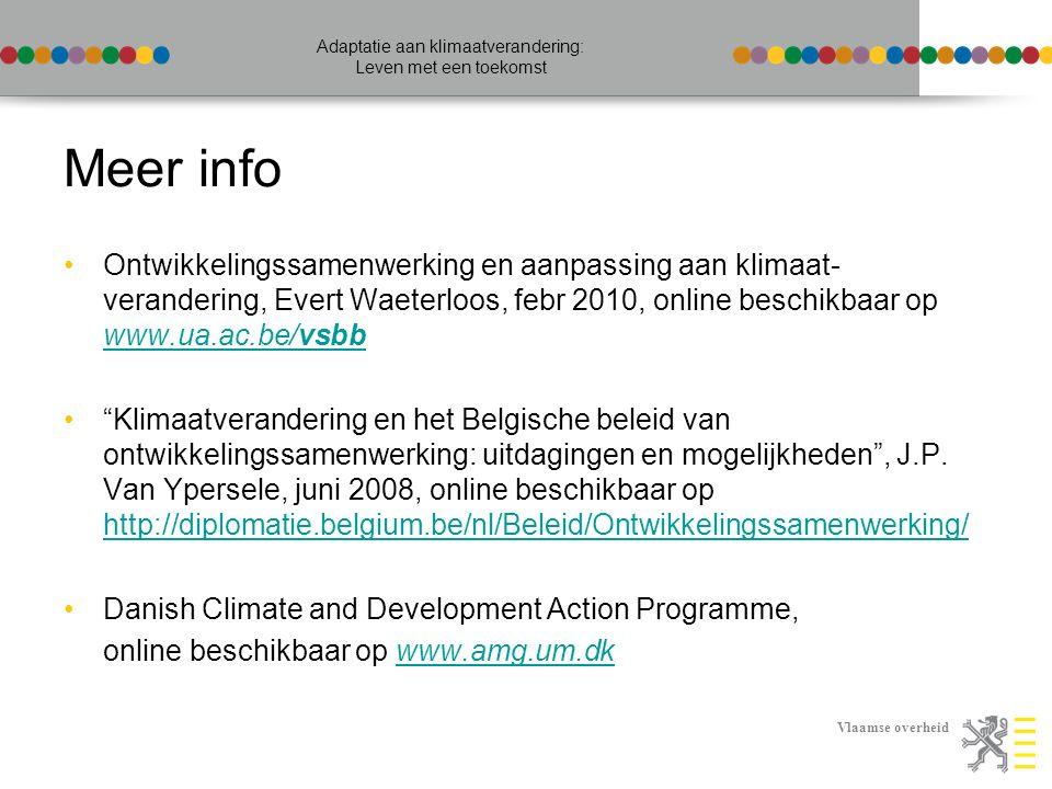 Vlaamse overheid Adaptatie aan klimaatverandering: Leven met een toekomst Meer info Ontwikkelingssamenwerking en aanpassing aan klimaat- verandering,