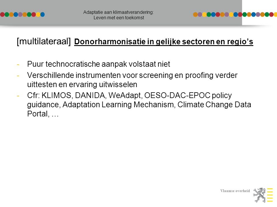 Vlaamse overheid Adaptatie aan klimaatverandering: Leven met een toekomst [multilateraal] Donorharmonisatie in gelijke sectoren en regio's -Puur techn