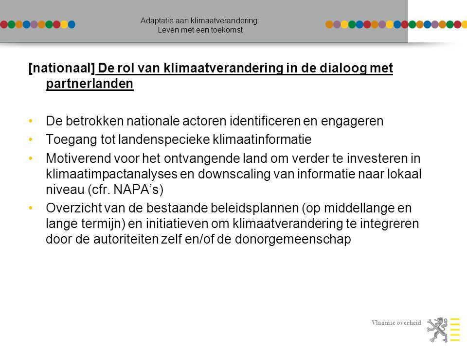 Vlaamse overheid Adaptatie aan klimaatverandering: Leven met een toekomst [nationaal] De rol van klimaatverandering in de dialoog met partnerlanden De