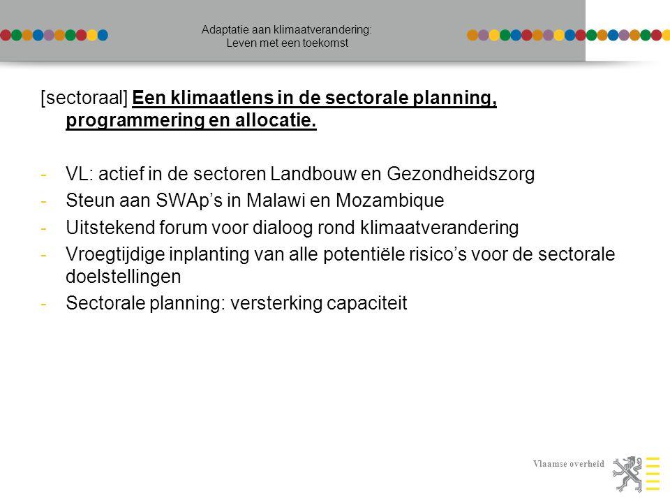 Vlaamse overheid Adaptatie aan klimaatverandering: Leven met een toekomst [sectoraal] Een klimaatlens in de sectorale planning, programmering en allocatie.