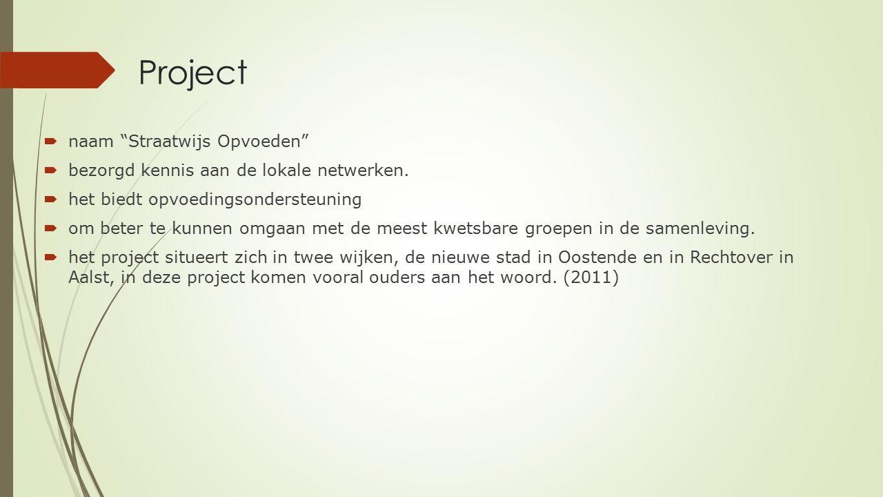  naam Straatwijs Opvoeden  bezorgd kennis aan de lokale netwerken.