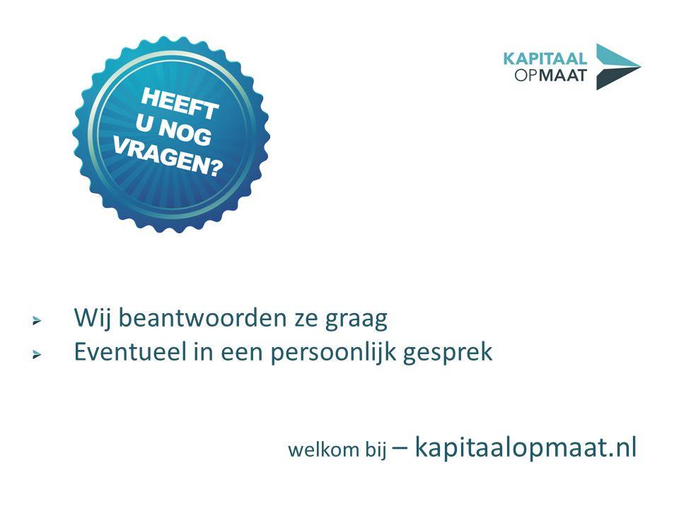 Wij beantwoorden ze graag Eventueel in een persoonlijk gesprek welkom bij – kapitaalopmaat.nl
