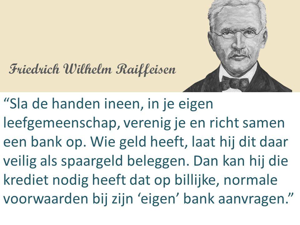 """""""Sla de handen ineen, in je eigen leefgemeenschap, verenig je en richt samen een bank op. Wie geld heeft, laat hij dit daar veilig als spaargeld beleg"""