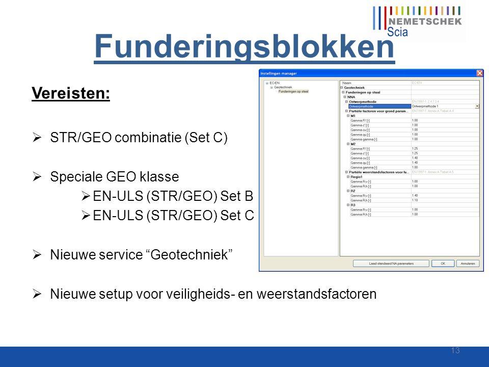 """Funderingsblokken Vereisten:  STR/GEO combinatie (Set C)  Speciale GEO klasse  EN-ULS (STR/GEO) Set B  EN-ULS (STR/GEO) Set C  Nieuwe service """"Ge"""