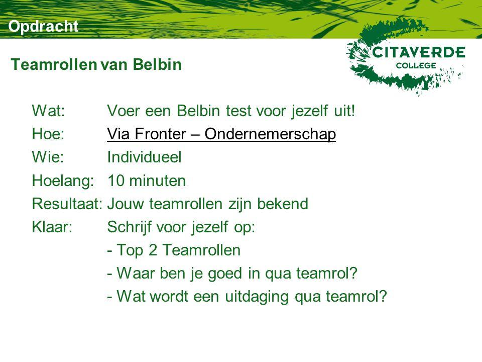Opdracht Teamrollen van Belbin Wat:Voer een Belbin test voor jezelf uit.