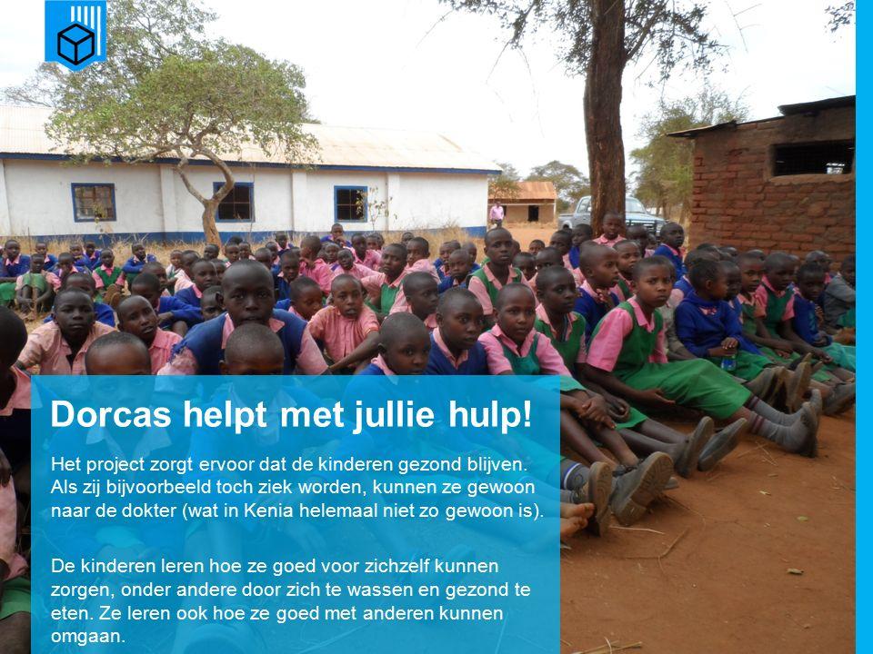 www.dorcas.nl Dorcas helpt met jullie hulp.