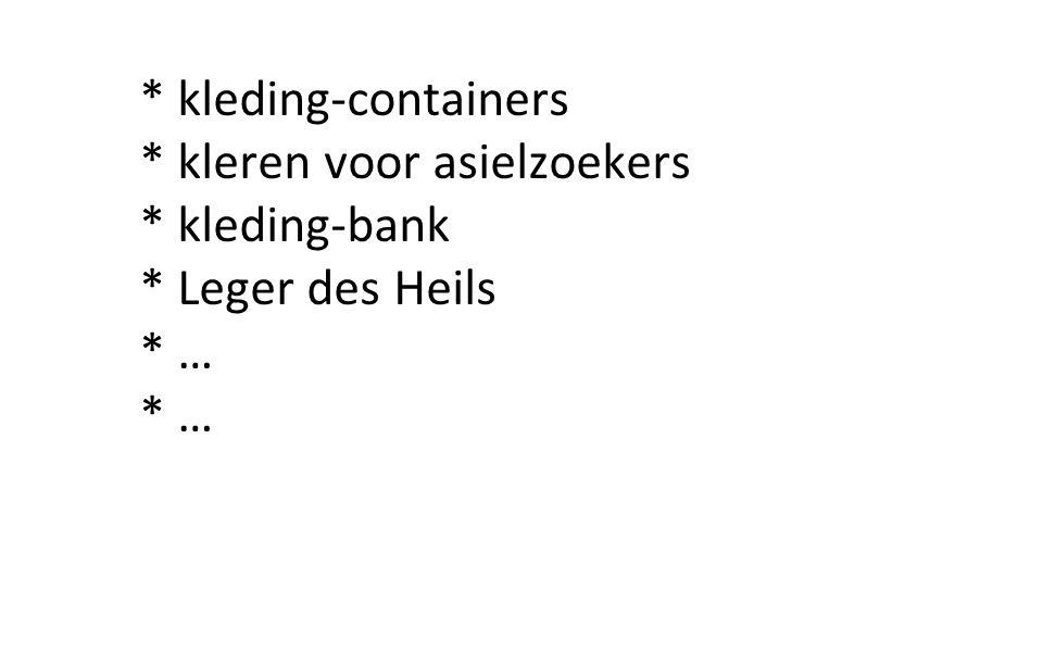 * kleding-containers * kleren voor asielzoekers * kleding-bank * Leger des Heils * …