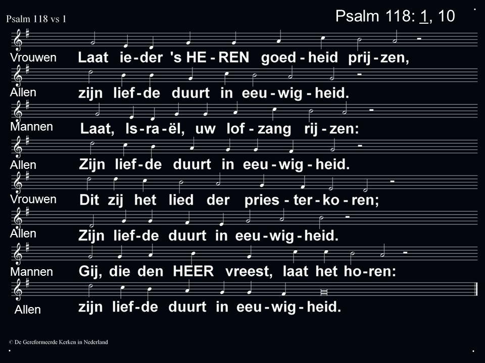 ... Vrouwen Mannen Allen Psalm 118: 1, 10 Allen