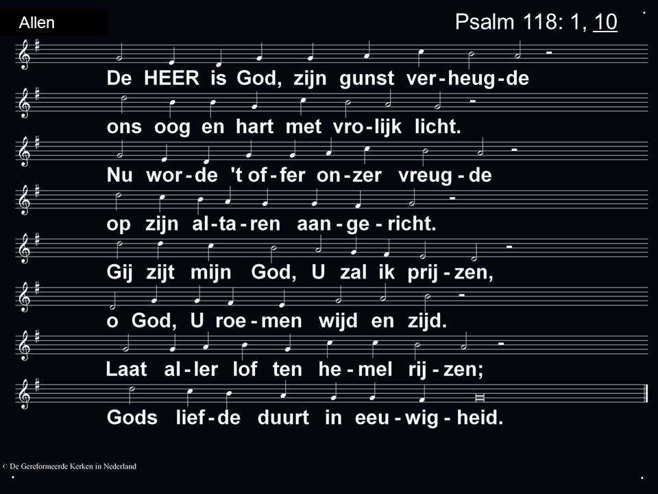 ... Psalm 118: 1, 10 Allen
